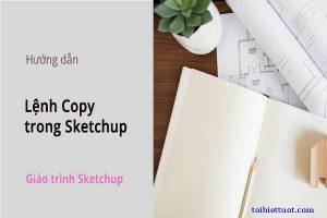 Lệnh Copy trong Sketchup
